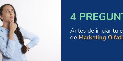Marketing Olfativo: Las 4 preguntas antes de iniciar tu proyecto de aromatización